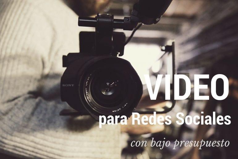 Video para Redes Sociales con bajo presupuesto